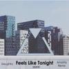 Feels Like Tonight Amanto Remix Single