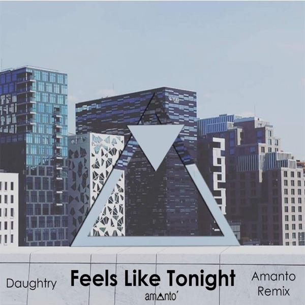 Feels Like Tonight (Amanto Remix) - Single