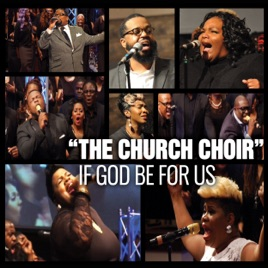 If God Be For Us by The Church Choir