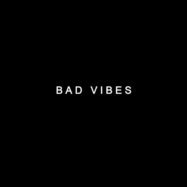 Bad Vibes - 5th Anniversary Edition