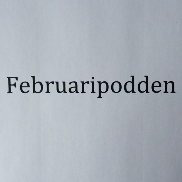 Februaripodden