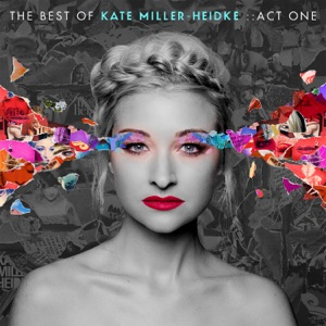 The Best of Kate Miller-Heidke: Act One