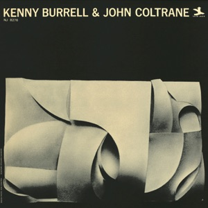 Kenny Burrell & John Coltrane (Remastered) Mp3 Download