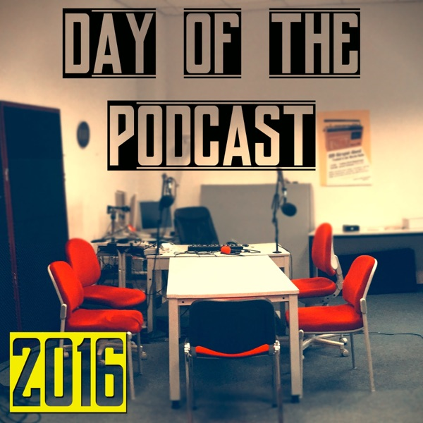 Day of the Podcast 2016
