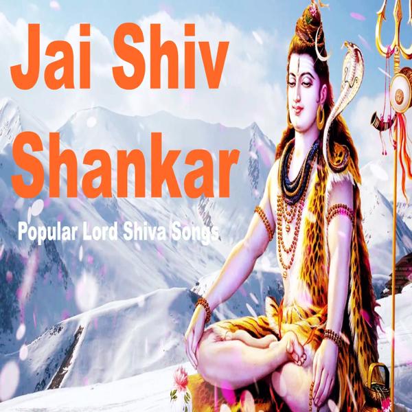 Jai Shiv Shankar Popular Lord Shiva Songs By Narendra Kumar On Apple Music
