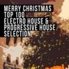 Merry Christmas Top 100 Electro House & Progressive House Selection