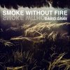 Smoke Without Fire - Single