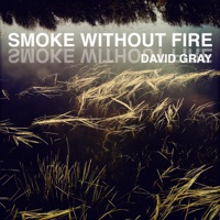 EUROPESE OMROEP | Smoke Without Fire - Single - David Gray