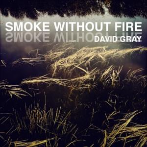 David Gray - Smoke Without Fire - Single