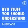 BYU Stuff You Should Understand