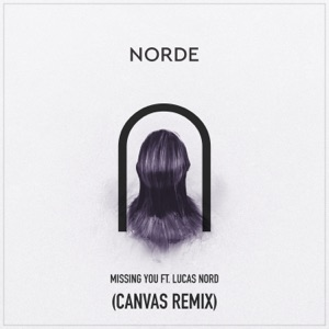 Missing You (CANVAS Remix) [feat. Lucas Nord] - Single Mp3 Download