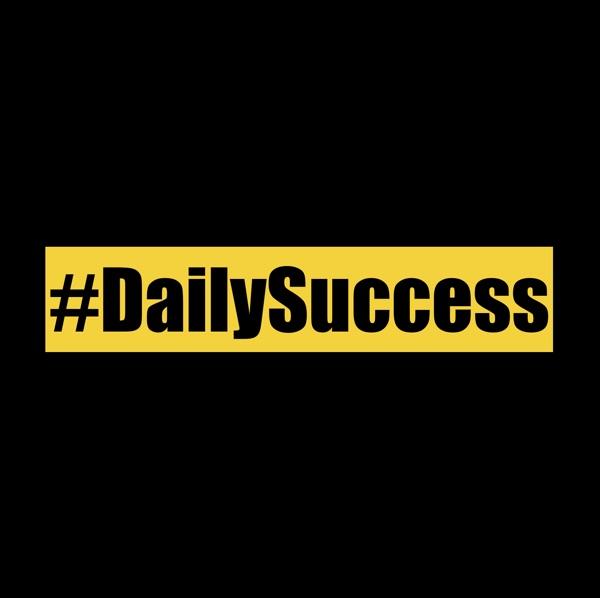 #DailySuccess