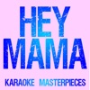 Hey Mama (Originally Performed by David Guetta, Nicki Minaj, Bebe Rexha & Afrojack) [Instrumental Karaoke] - Single - Karaoke Masterpieces