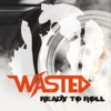 Ready to Roll - Wasted