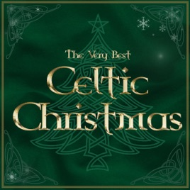 Celtic Christmas.The Very Best Of Celtic Christmas By The Power Of Celtic Christmas