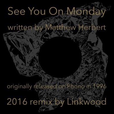 See You on Monday - EP - Matthew Herbert