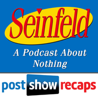 Podcast cover art for Seinfeld: The Post Show Recap | A Podcast About Nothing