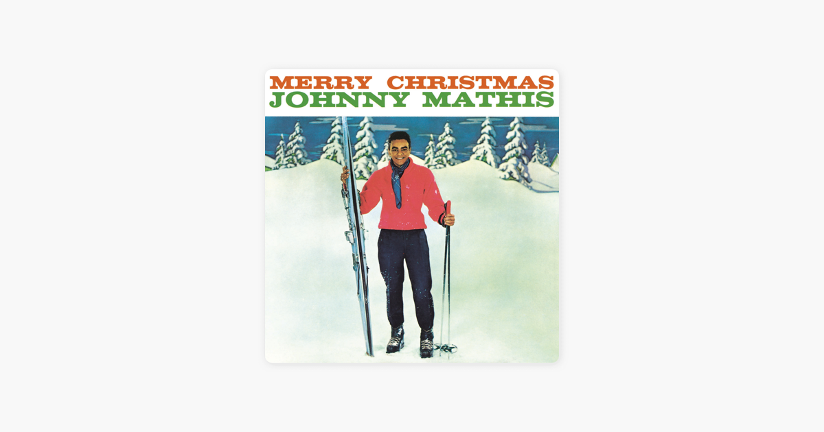 merry christmas by johnny mathis on apple music - Johnny Mathis Merry Christmas