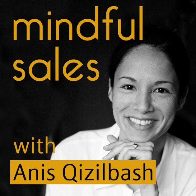 Mindful Sales By Anis Qizilbash Sales Coach For Startups