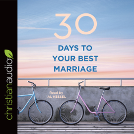 30 Days to Your Best Marriage (Unabridged) audiobook