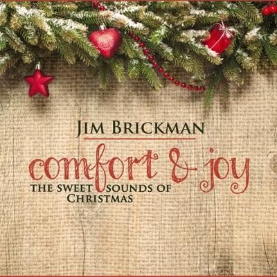 Comfort & Joy: The Sweet Sounds of Christmas - Jim Brickman