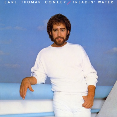 Treadin' Water - Earl Thomas Conley