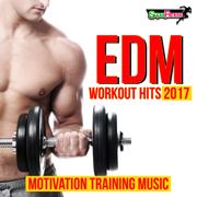 EDM Workout Hits 2017: Motivation Training Music - Various Artists - Various Artists
