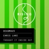 Thought It Inside Out - Single, Chris Lake & deadmau5
