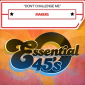 Makers - Don't Challenge Me