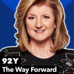 Arianna Huffington and Joseph Stiglitz: The Way Forward