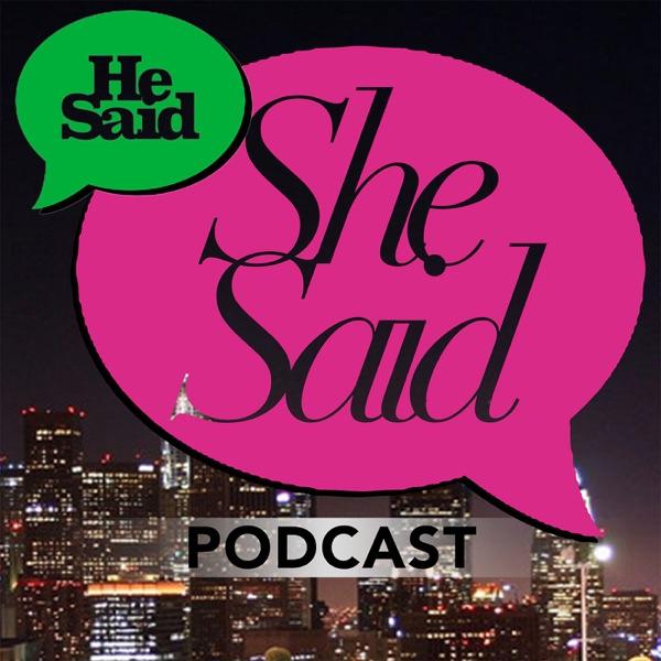 He Said, She Said Podcast