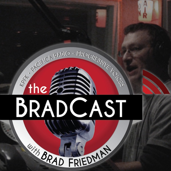 The BradCast w/ Brad Friedman