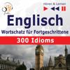 Dorota Guzik & Dominika Tkaczyk - Englisch Wortschatz für Fortgeschrittene - 300 Idioms. Niveau B2-C1: Hören & Lernen Grafik