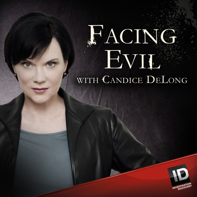 Facing Evil With Candice Delong En Apple Podcasts