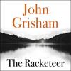 The Racketeer (Unabridged) - John Grisham