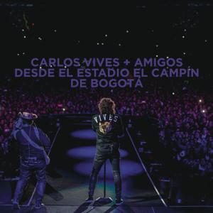 Carlos Vives - Volví a Nacer (En Vivo Desde el Estadio El Campín de Bogotá)