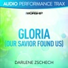 Gloria (Our Savior Found Us) [Audio Performance Trax], Darlene Zschech