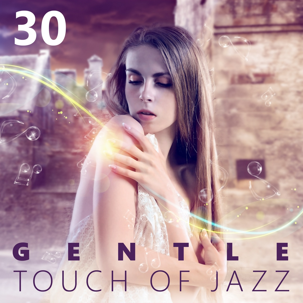 30 Gentle Touch of Jazz: Easy Listening Restaurant Music