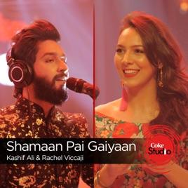 Shamaan Pai Gaiyaan Kee Dam Da Bharosa Coke Studio Season 9 Single By Rachel Viccaji Kashif Ali