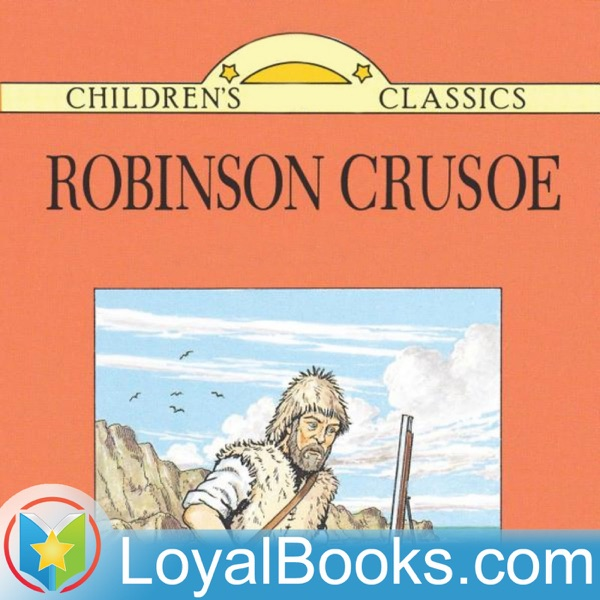 Robinson Crusoe Written Anew for Children by Daniel Defoe