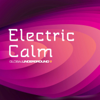 Global Underground - Electric Calm Vol. 5 - Various Artists