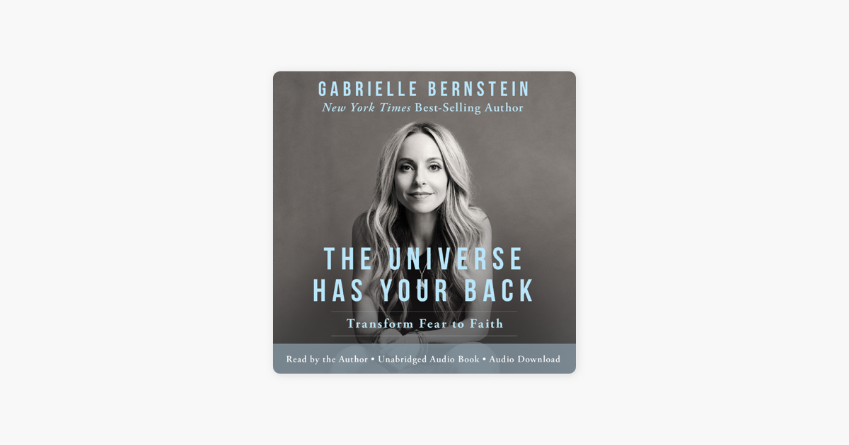 The Universe Has Your Back: Transform Fear into Faith (Unabridged) - Gabrielle Bernstein