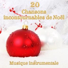 Chanson Un Joyeux Noel.20 Chansons Incontournables De Noel Musique Instrumentale Chorale Musique Chants Traditionnels Xmas Hits Special Disque Pour Joyeux Noel De