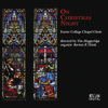 On Christmas Night - Tim Muggeridge & Exeter College Chapel Choir
