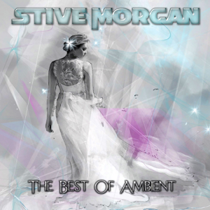 Stive Morgan - The Best of Ambient