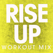 Rise Up (Workout Mix)-Power Music Workout