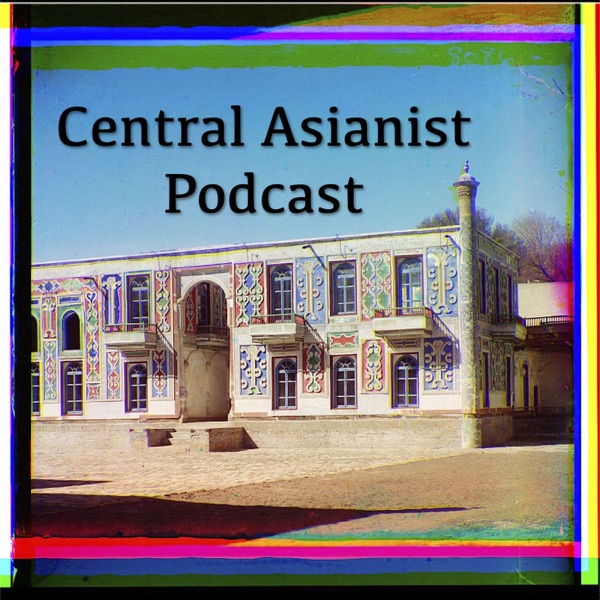 The Central Asianist Podcast