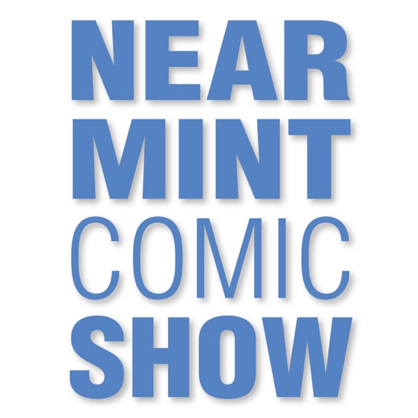 The Near Mint Comic Show