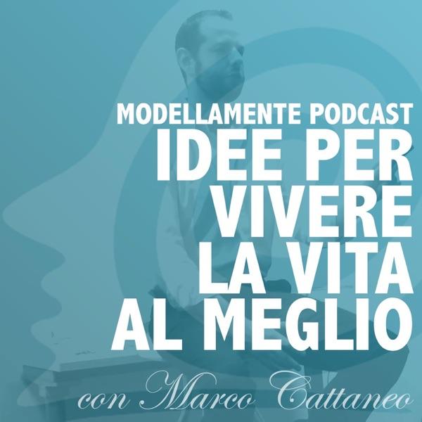 Modellamente Idee Per Vivere La Vita Al Meglio Listen Free On