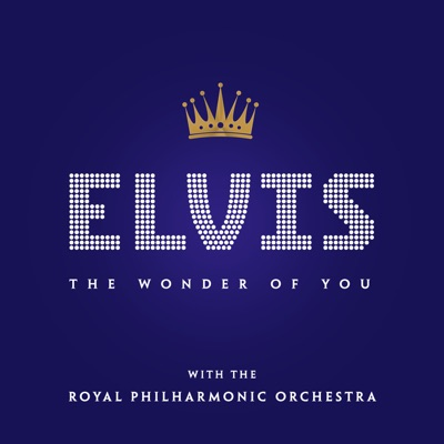 The Wonder of You: Elvis Presley with the Royal Philharmonic Orchestra - Elvis Presley
